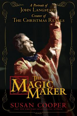 The Magic Maker: A Portrait of John Langstaff and His Revels - Cooper, Susan