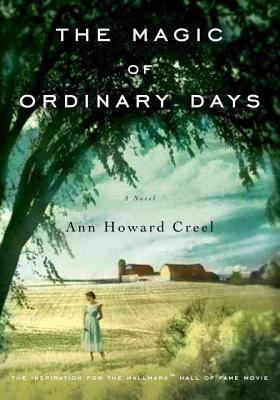The Magic of Ordinary Days - Creel, Ann Howard