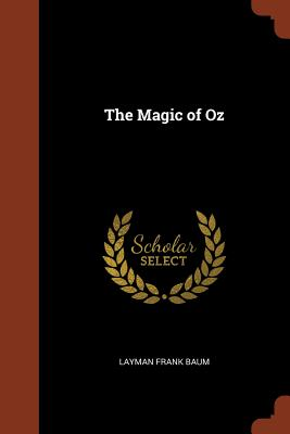 The Magic of Oz - Baum, Layman Frank