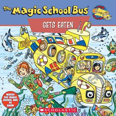 The Magic School Bus Gets Eaten: A Book about Food Chains: A Book about Food Chains - Cole, Joanna Relf