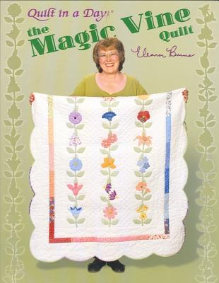 The Magic Vine Quilt - Burns, Eleanor