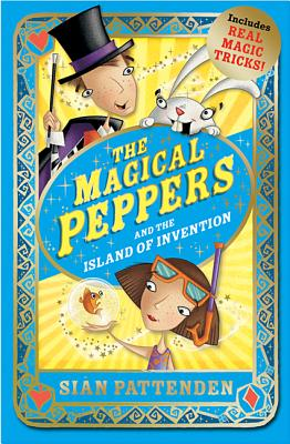 The Magical Peppers and the Island of Invention - Pattenden, Sian