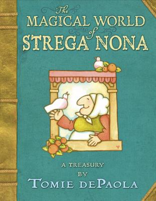 The Magical World of Strega Nona: a Treasury - dePaola, Tomie