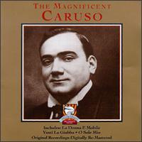 The Magnificent Caruso - Enrico Caruso (tenor)