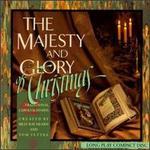 The Majesty & Glory of Christmas