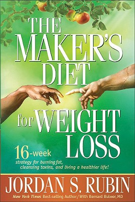 The Maker's Diet for Weight Loss: 16-Week Strategy for Burning Fat, Cleansing Toxins, and Living a Healthier Life! - Rubin, Jordan S, N.M.D.
