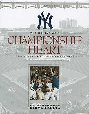 The Making of a Championship Heart: Lessons Learned from Baseball & Life - Yerrid, Steve (Creator)