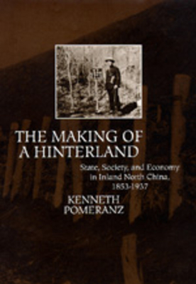 The Making of a Hinterland - Pomeranz, Kenneth