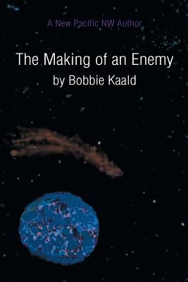 The Making of an Enemy - Kaald, Bobbie