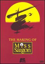The Making of Miss Saigon