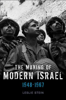 The Making of Modern Israel: 1948-1967 - Stein, Leslie