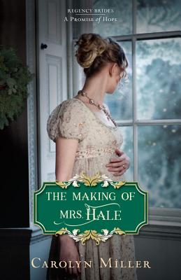 The Making of Mrs. Hale - Miller, Carolyn