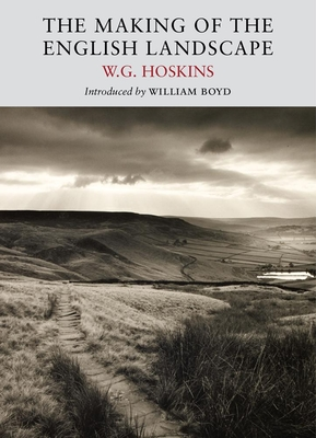 The Making of the English Landscape - Hoskins, W. G.