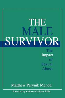 The Male Survivor: The Impact of Sexual Abuse - Mendel, Matthew Parynik