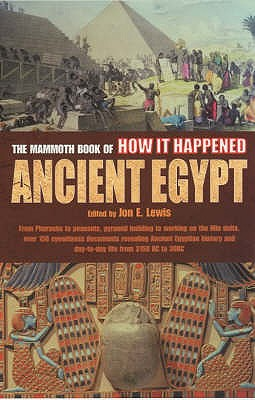 The Mammoth Book of How it Happened: Ancient Egypt - Lewis, Jon E. (Editor)