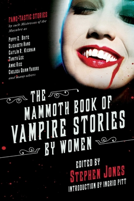 The Mammoth Book of Vampire Stories by Women - Jones, Stephen (Editor), and Pitt, Ingrid (Introduction by)