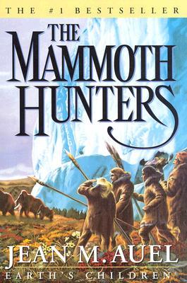 The Mammoth Hunters - Auel, Jean M