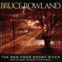 The Man From Snowy River and Other Themes for Piano - Bruce Rowland