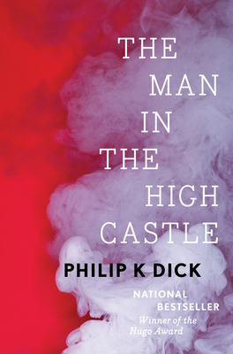 The Man in the High Castle - Dick, Philip K