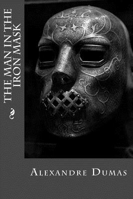 The Man in the Iron Mask - Dumas, Alexandre, and Montoto, Maxim (Editor)