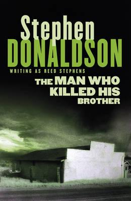 The Man Who Killed His Brother - Donaldson, Stephen