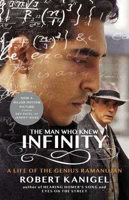 The Man Who Knew Infinity: A Life of the Genius Ramanujan - Kanigel, Robert, Mr.