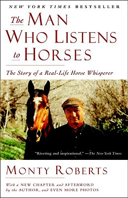 The Man Who Listens to Horses - Roberts, Monty