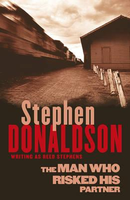 The Man Who Risked His Partner - Donaldson, Stephen