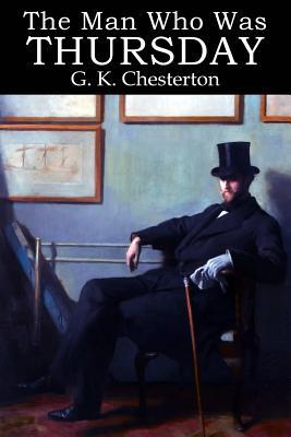 The Man Who Was Thursday - Chesterton, G K