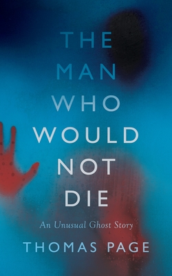 The Man Who Would Not Die - Page, Thomas
