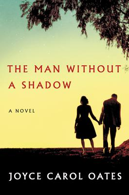 The Man Without a Shadow - Oates, Joyce Carol