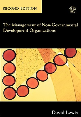 The Management of Non-Governmental Development Organizations - Lewis, David