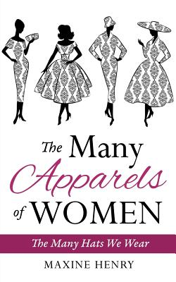 The Many Apparels of Women - Henry, Maxine