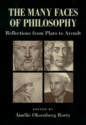 The Many Faces of Philosophy: Reflections from Plato to Arendt - Rorty, Amelie Oksenberg (Editor)