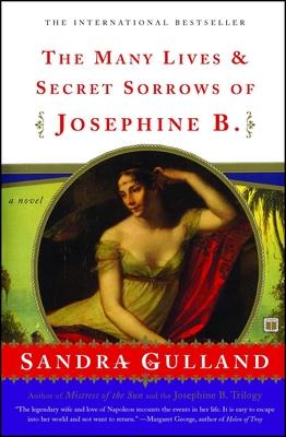 The Many Lives & Secret Sorrows of Josephine B. - Gulland, Sandra