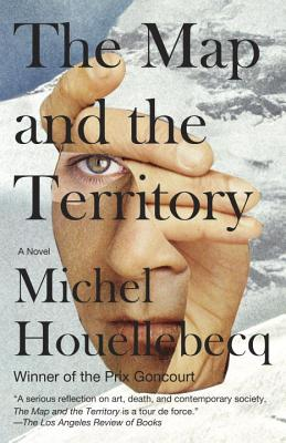 The Map and the Territory - Houellebecq, Michel, and Bowd, Gavin (Translated by)