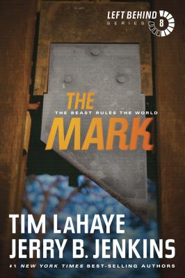 The Mark: The Beast Rules the World - LaHaye, Tim, Dr., and Jenkins, Jerry B
