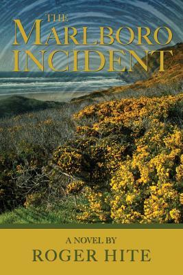 The Marlboro Incident - Hite, Roger