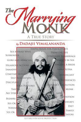 The Marrying Monk: A True Story - Vimalananda, Dadajii