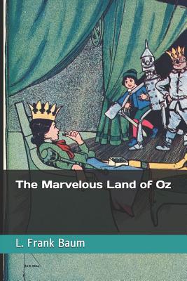 The Marvelous Land of Oz - Baum, L Frank