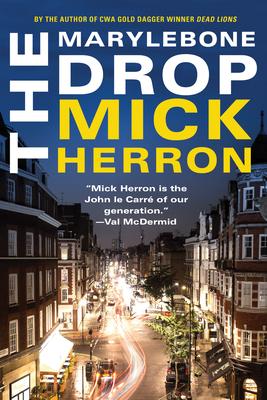 The Marylebone Drop: A Novella - Herron, Mick