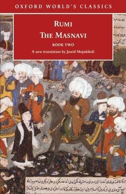 The Masnavi: Book Two - Rumi, Jalalu'l-Din, and Jalal, and Mojaddedi, Jawid Ahmad (Translated by)