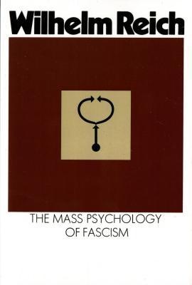The Mass Psychology of Fascism: Third Edition - Reich, Wilhelm