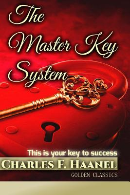 The Master Key System - Haanel, Charles F, and Oceo, Success (Editor)