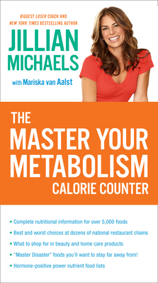 The Master Your Metabolism Calorie Counter - Michaels, Jillian, and Van Aalst, Mariska