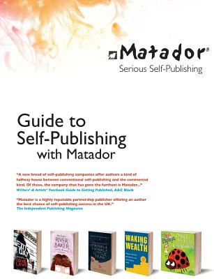 The Matador Guide to Self Publishing - Thompson, Jeremy
