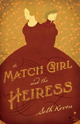 The Match Girl and the Heiress - Koven, Seth