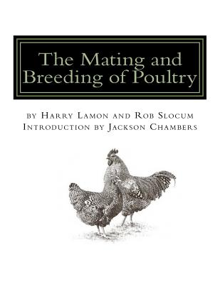 The Mating and Breeding of Poultry - Lamon, Harry