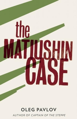 The Matiushin Case - Pavlov, Oleg