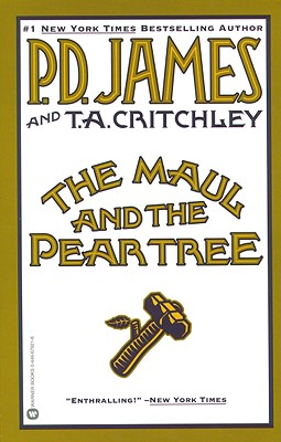 The Maul and the Pear Tree - James, P D, and Critchley, T A